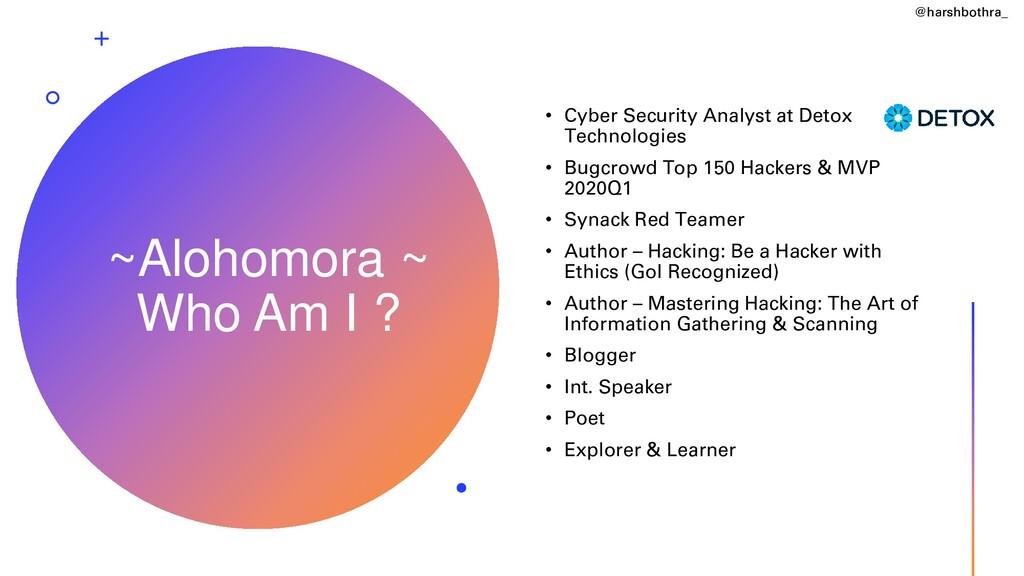 ~Alohomora ~ Who Am I ? • Cyber Security Analys...