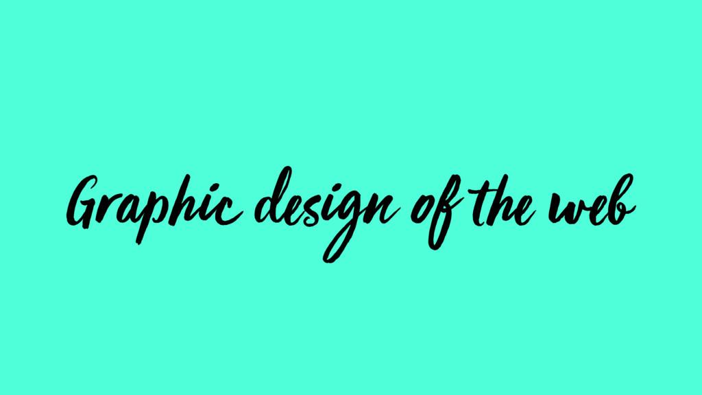 Graphic design of the web