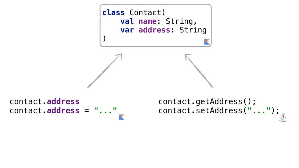 class Contact( val name: String, var address:...