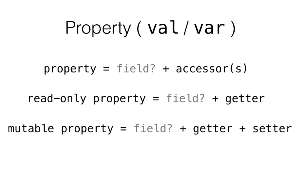 property = field? + accessor(s) read-only prope...