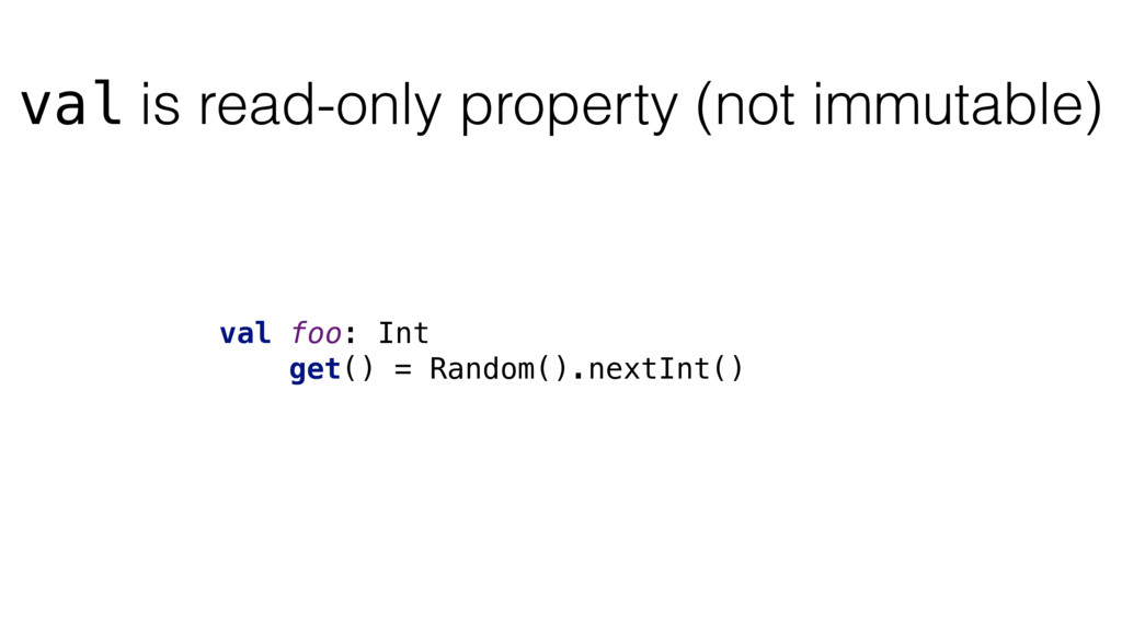 val foo: Int val is read-only property (not imm...