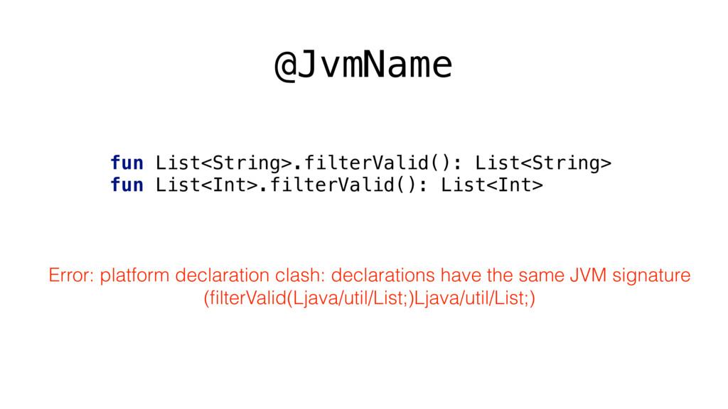 @JvmName fun List<String>.filterValid(): List<S...