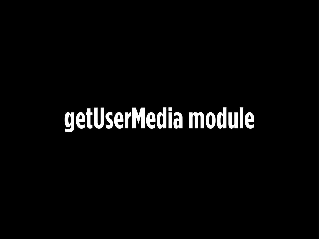 getUserMedia module