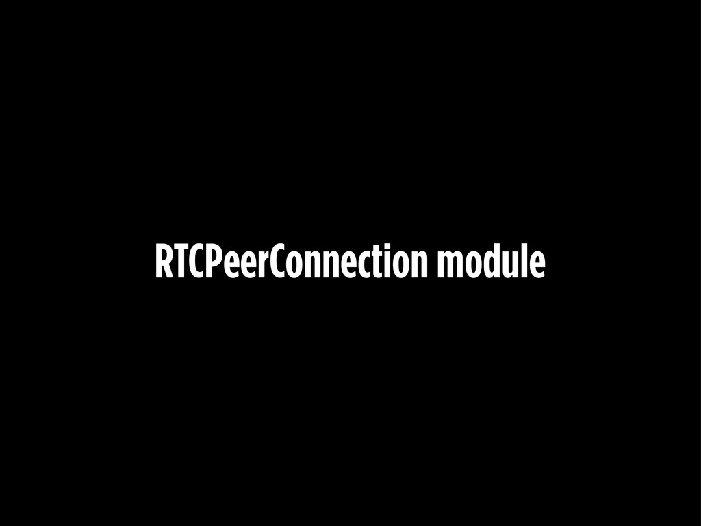 RTCPeerConnection module