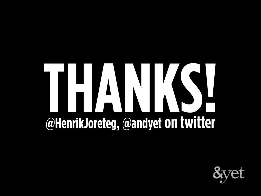 THANKS! @HenrikJoreteg, @andyet on twitter