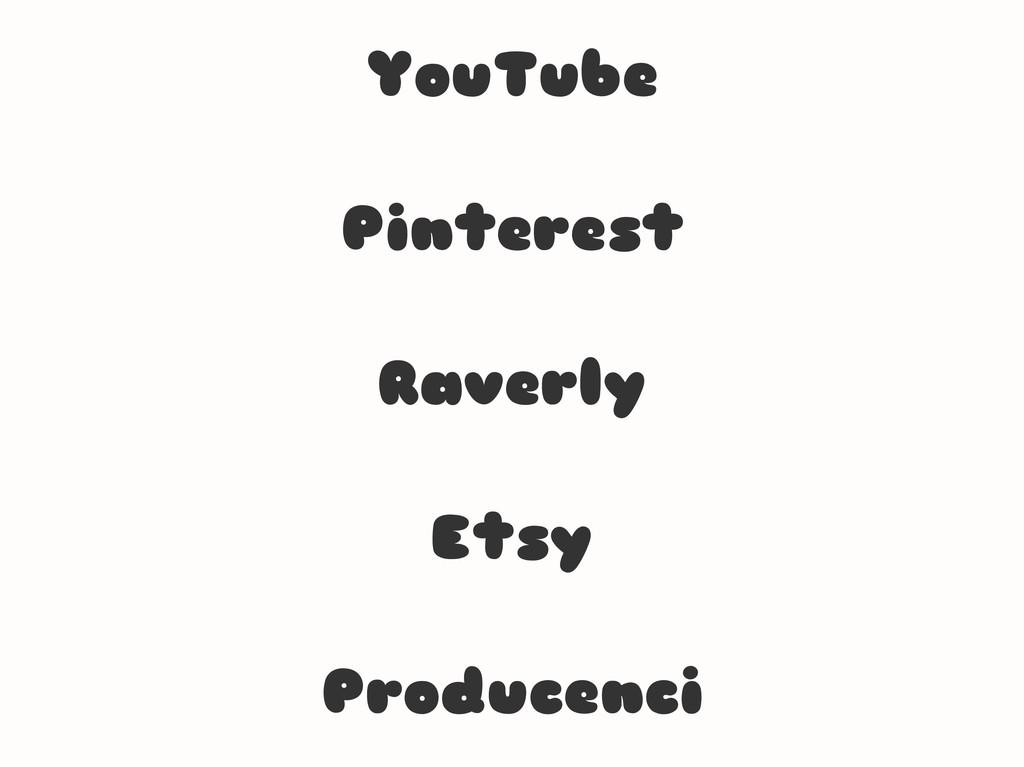 YouTube Pinterest Raverly Etsy Producenci