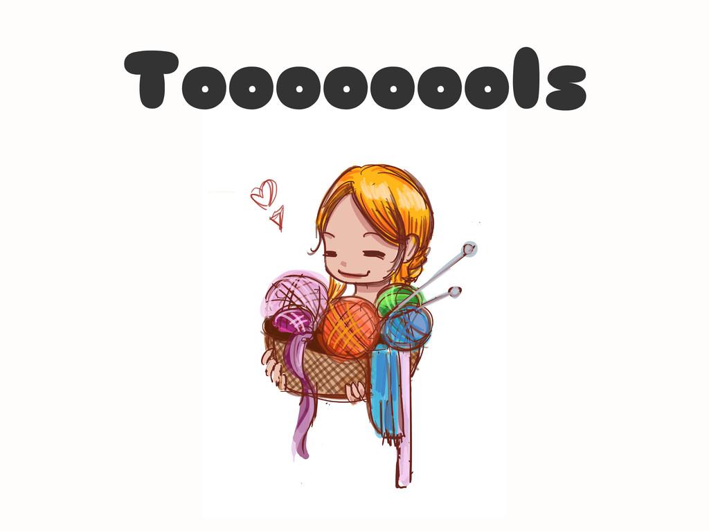 Toooooools