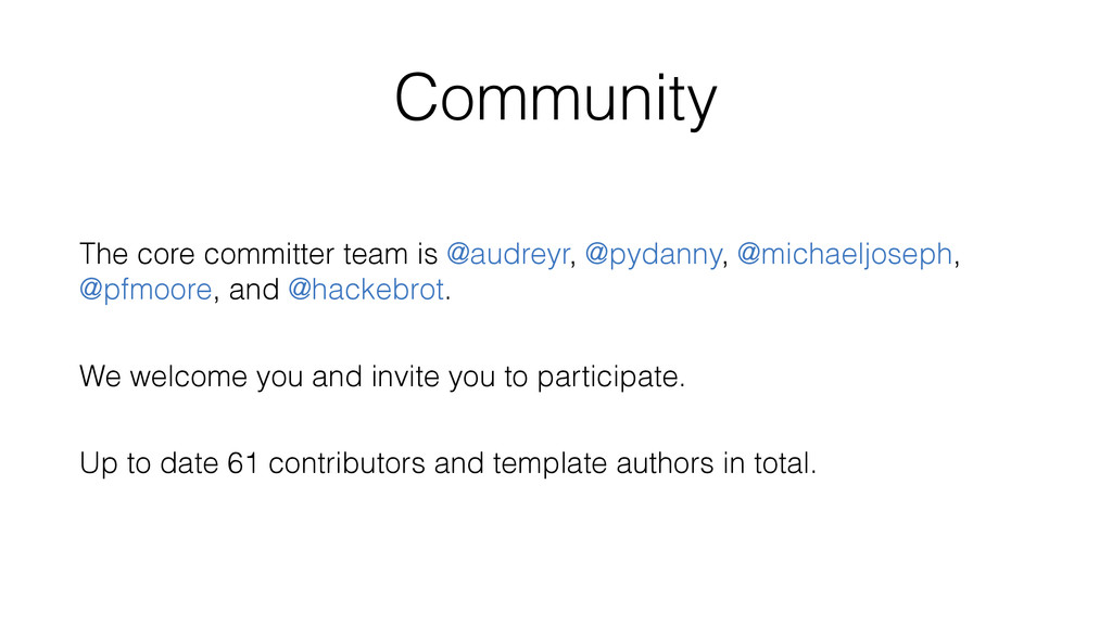 Community The core committer team is @audreyr, ...