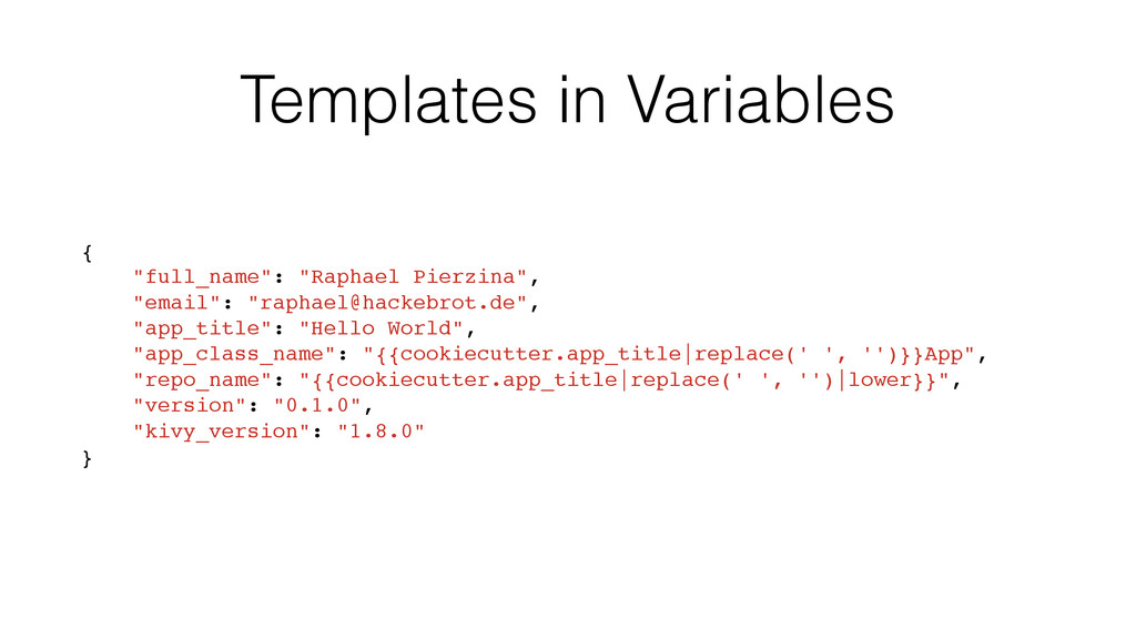 "Templates in Variables { ""full_name"": ""Raphael ..."
