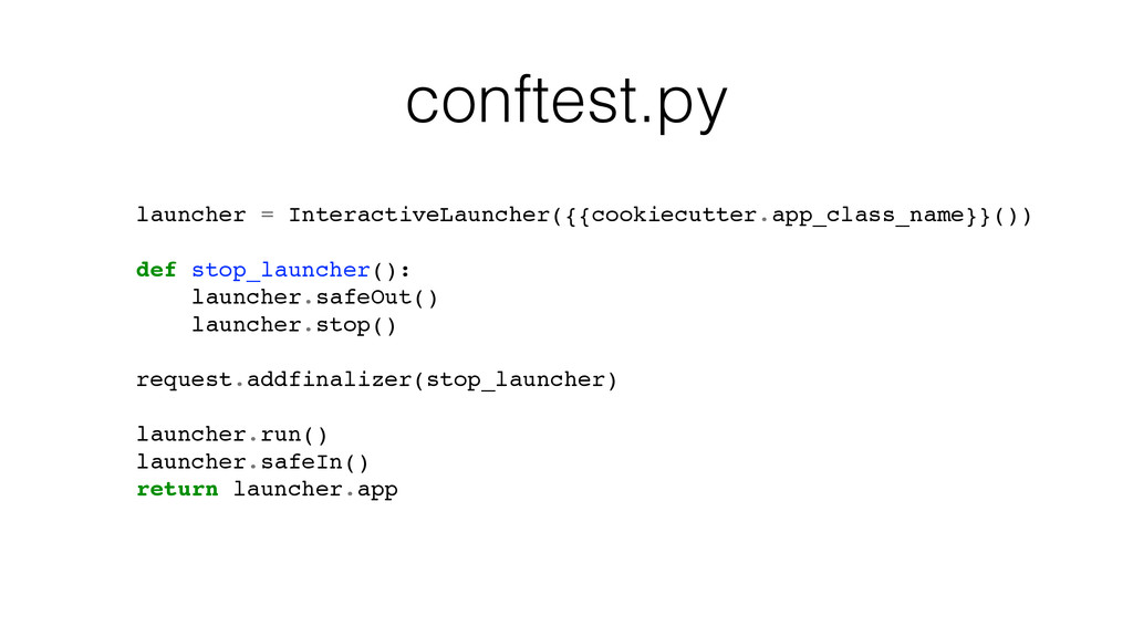 conftest.py launcher = InteractiveLauncher({{co...