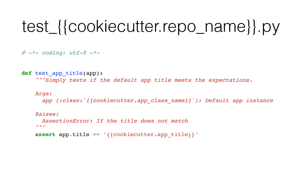 test_{{cookiecutter.repo_name}}.py # -*- coding...