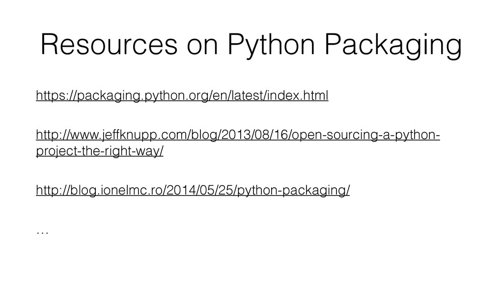 Resources on Python Packaging https://packaging...