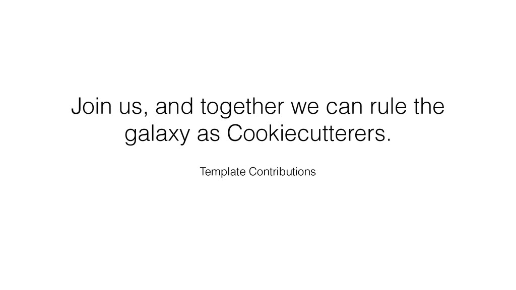 Join us, and together we can rule the galaxy as...