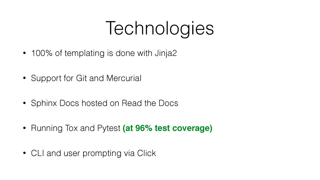 Technologies • 100% of templating is done with ...