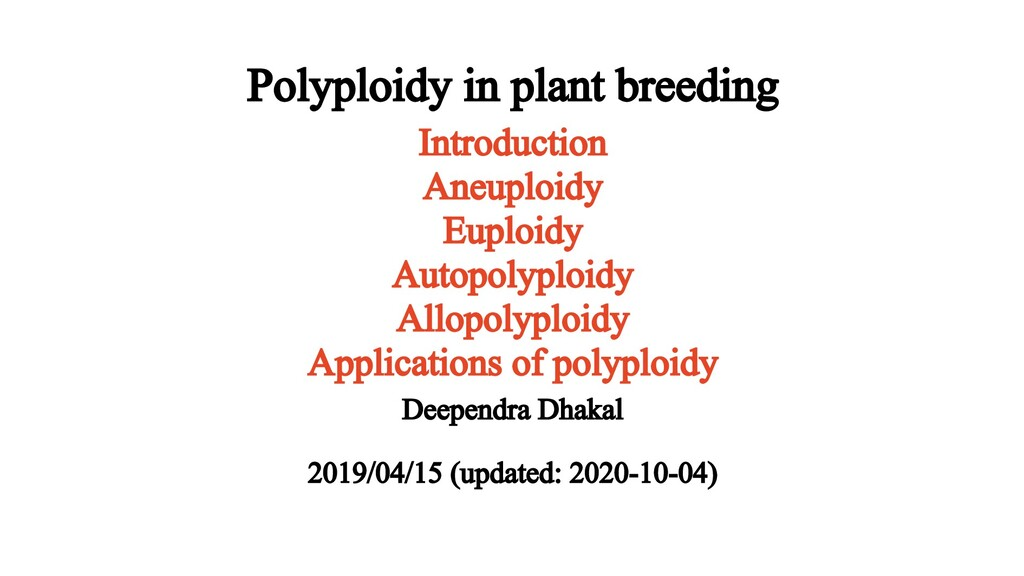 Polyploidy in plant breeding Introduction Aneup...