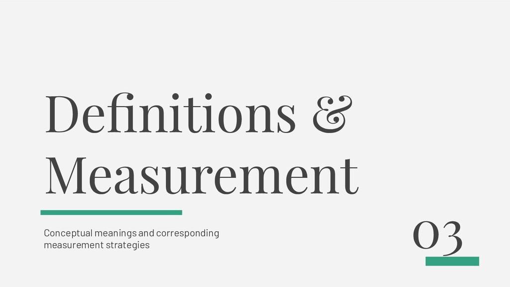 Definitions & Measurement Conceptual meanings a...