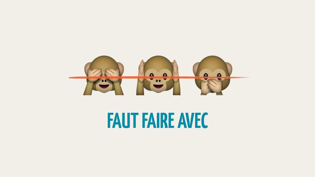 """!""""# FAUT FAIRE AVEC"""