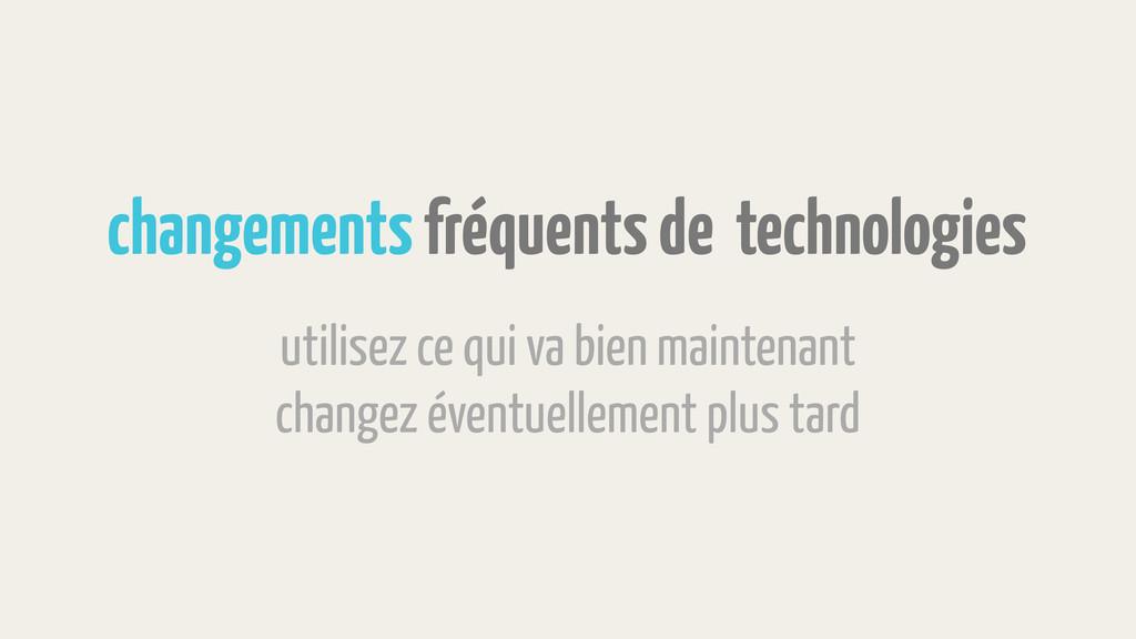 changements fréquents de technologies utilisez ...