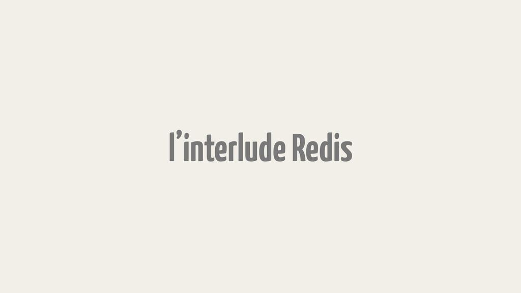 l'interlude Redis