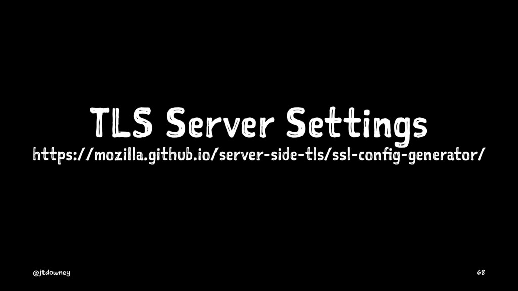 TLS Server Settings https://mozilla.github.io/s...