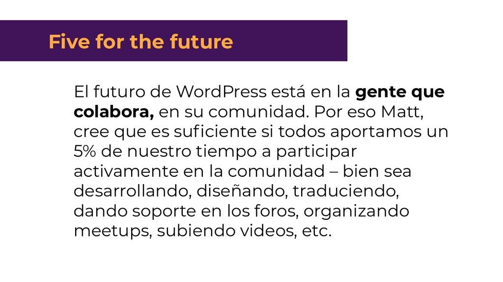 Five for the future El futuro de WordPress está...