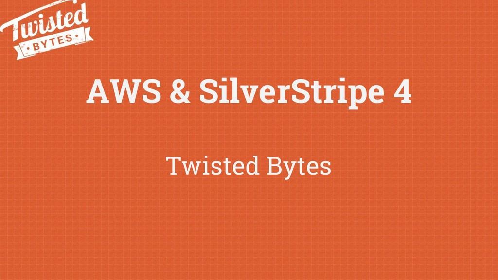 AWS & SilverStripe 4 Twisted Bytes