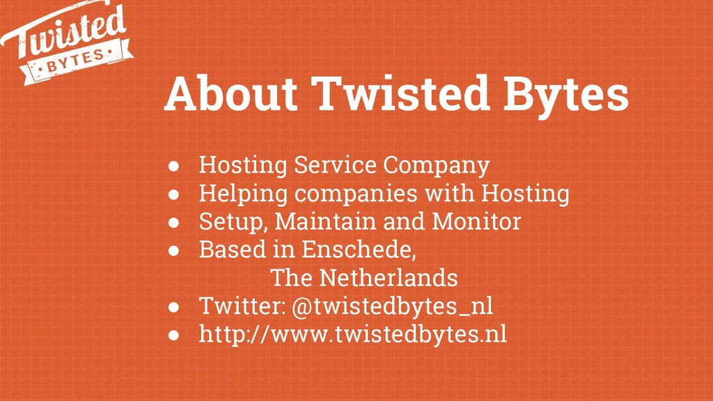 About Twisted Bytes ● Hosting Service Company ●...