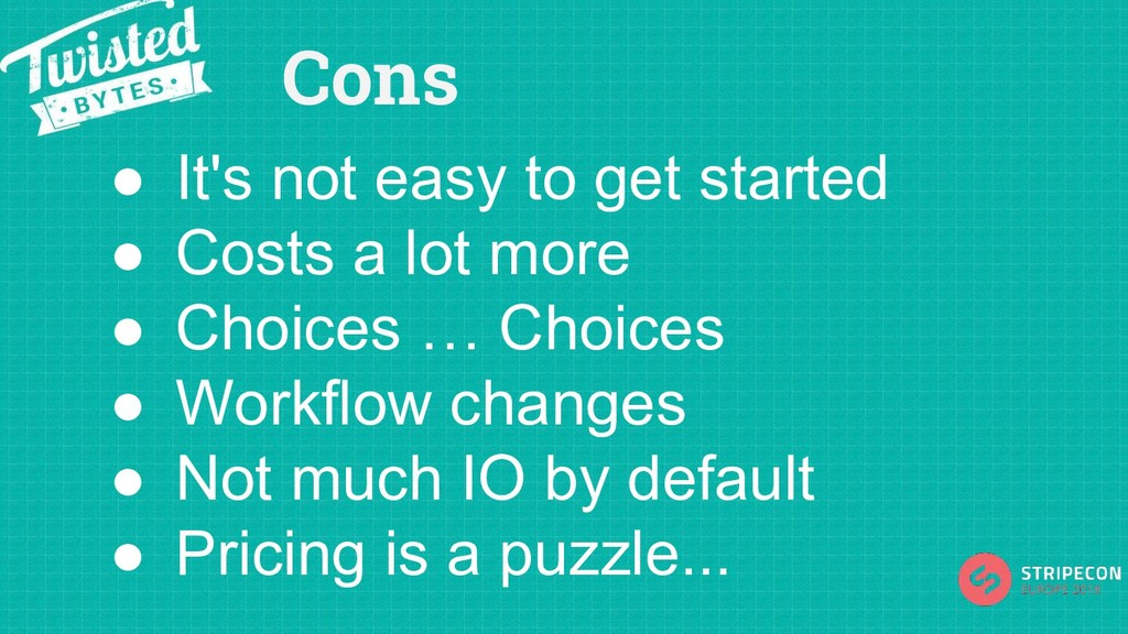 Cons ● It's not easy to get started ● Costs a l...