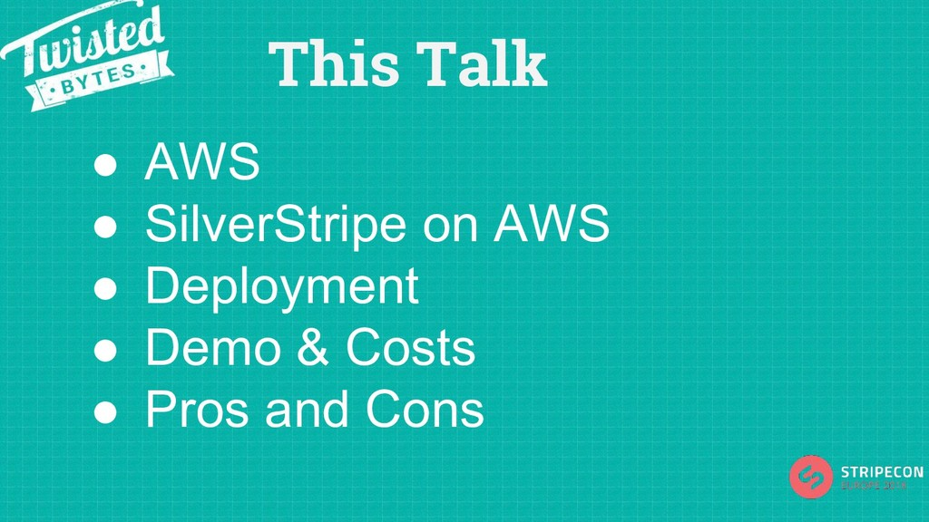 This Talk ● AWS ● SilverStripe on AWS ● Deploym...
