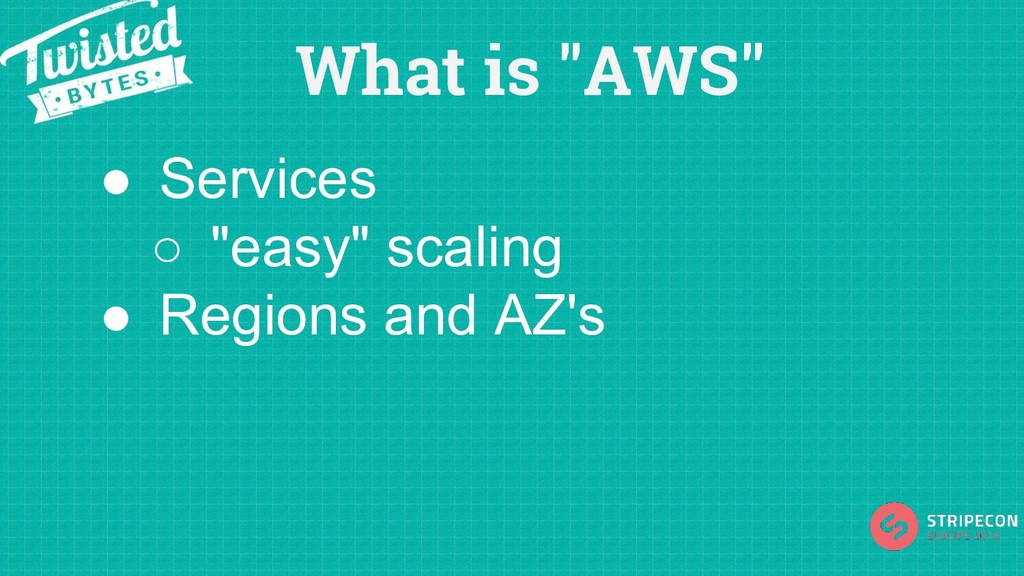 "What is ""AWS"" ● Services ○ ""easy"" scaling ● Reg..."
