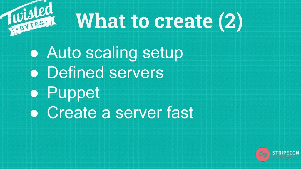 What to create (2) ● Auto scaling setup ● Defin...