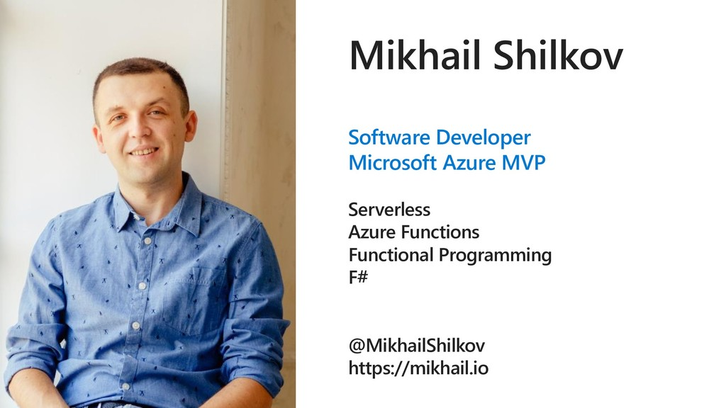 Mikhail Shilkov Software Developer Microsoft Az...