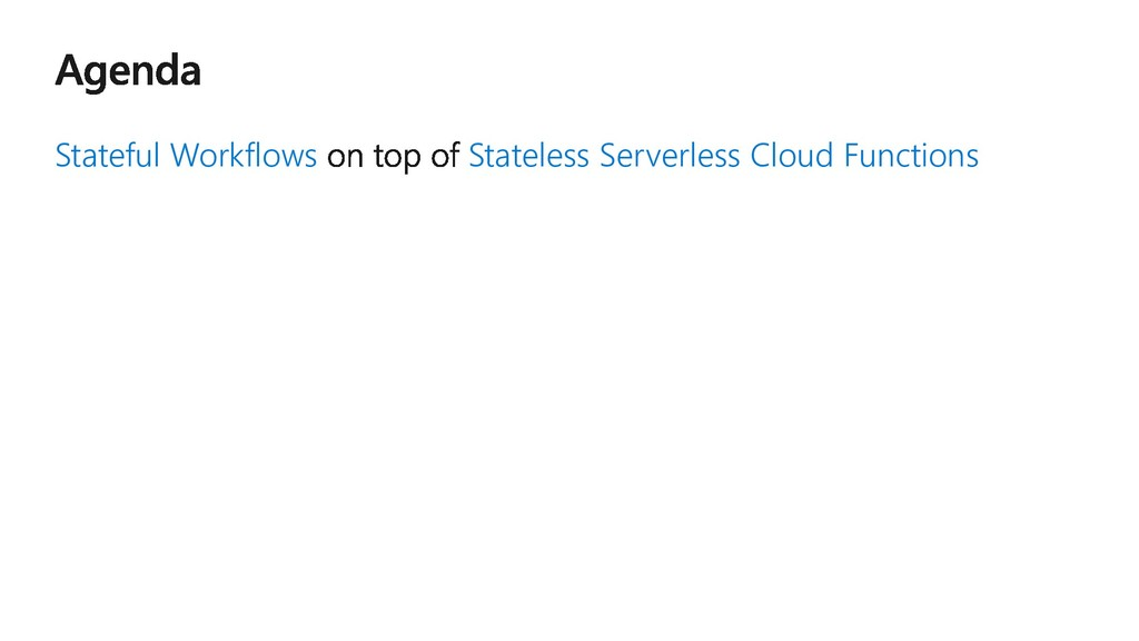 Stateful Workflows Stateless Serverless Cloud F...