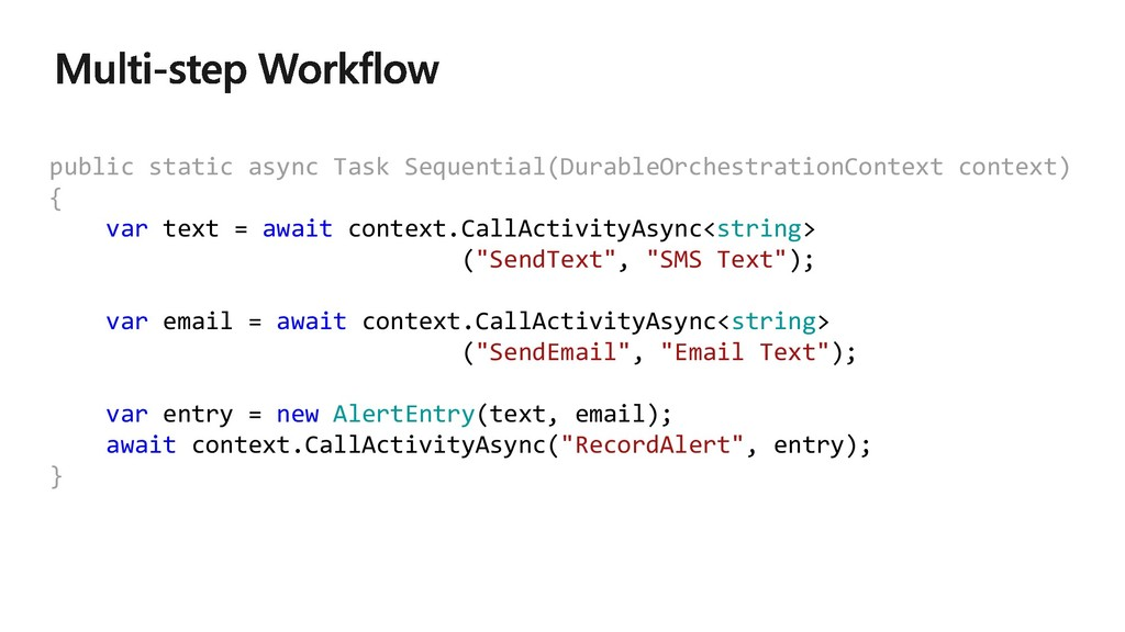 public static async Task Sequential(DurableOrch...