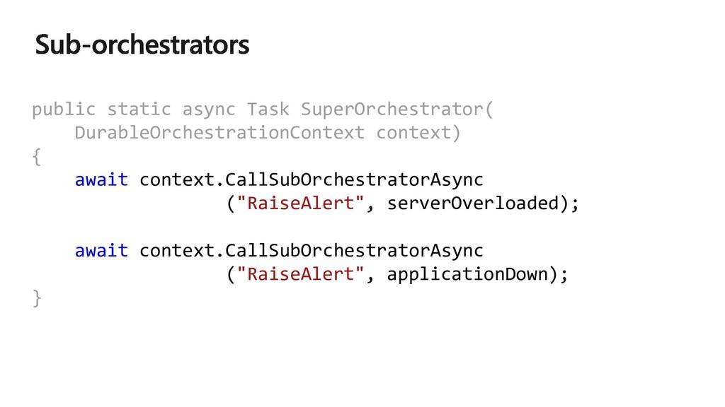 public static async Task SuperOrchestrator( Dur...