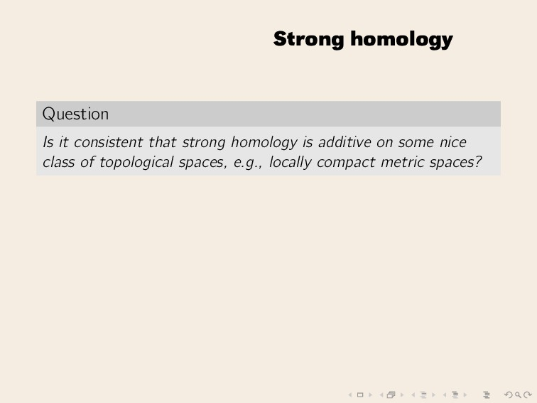 Strong homology Question Is it consistent that ...