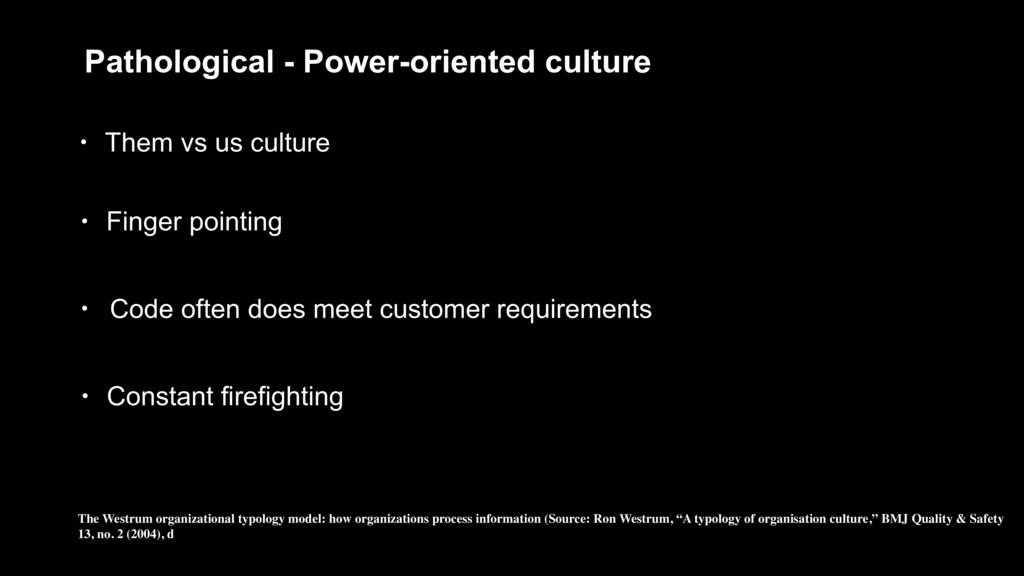 Pathological - Power-oriented culture • Them vs...