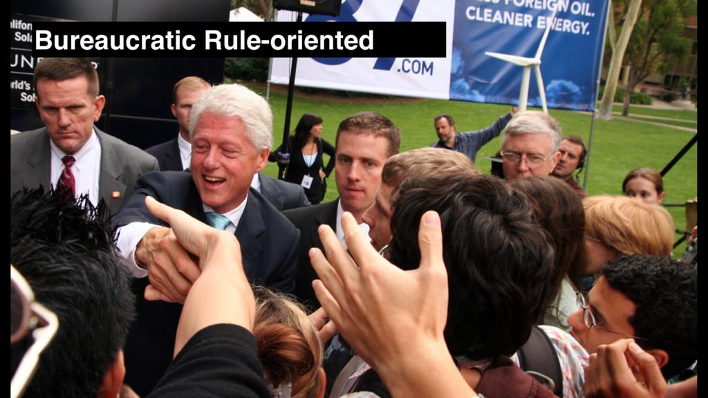 Bureaucratic Rule-oriented