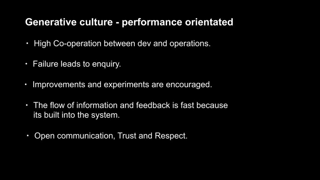 Generative culture - performance orientated • H...