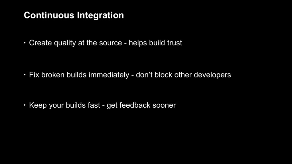 Continuous Integration • Create quality at the ...