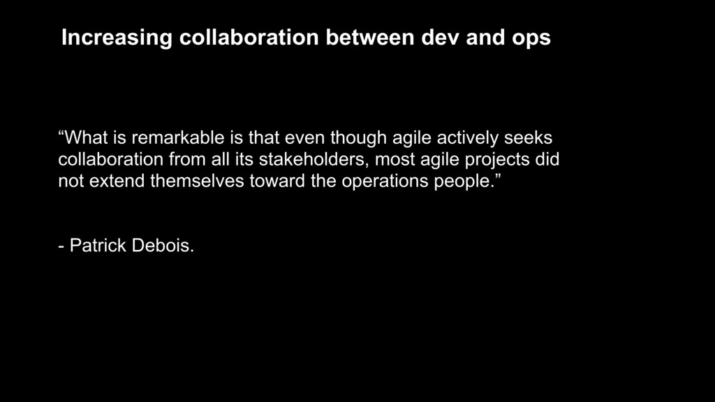 "Increasing collaboration between dev and ops ""W..."