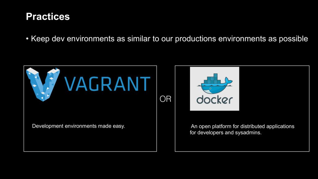 Practices Development environments made easy. A...