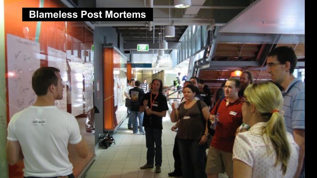 Blameless post mortems Blameless Post Mortems