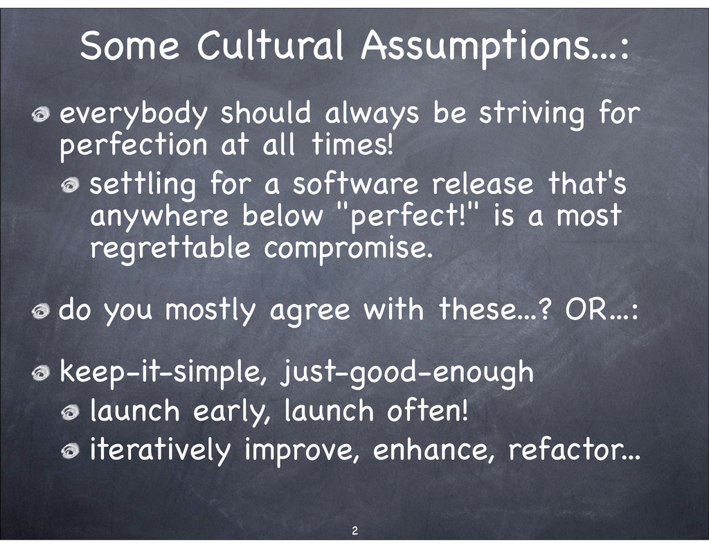 Some Cultural Assumptions...: everybody should ...