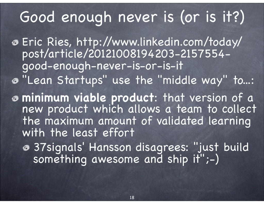 Good enough never is (or is it?) Eric Ries, htt...