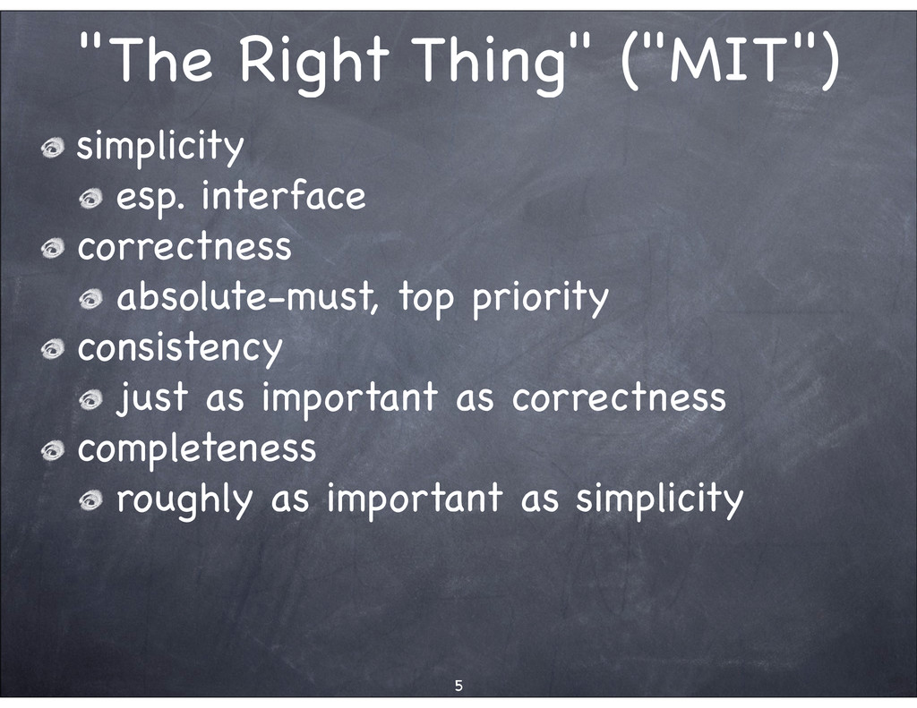 """""""The Right Thing"""" (""""MIT"""") simplicity esp. inter..."""