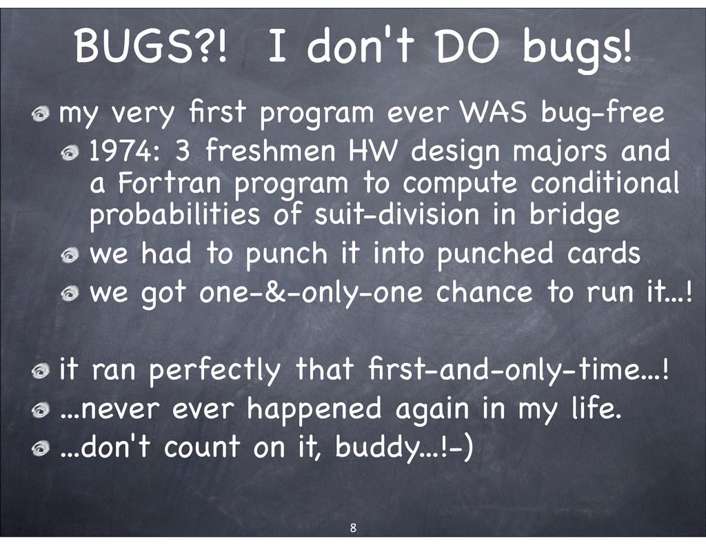 BUGS?! I don't DO bugs! my very first program ev...