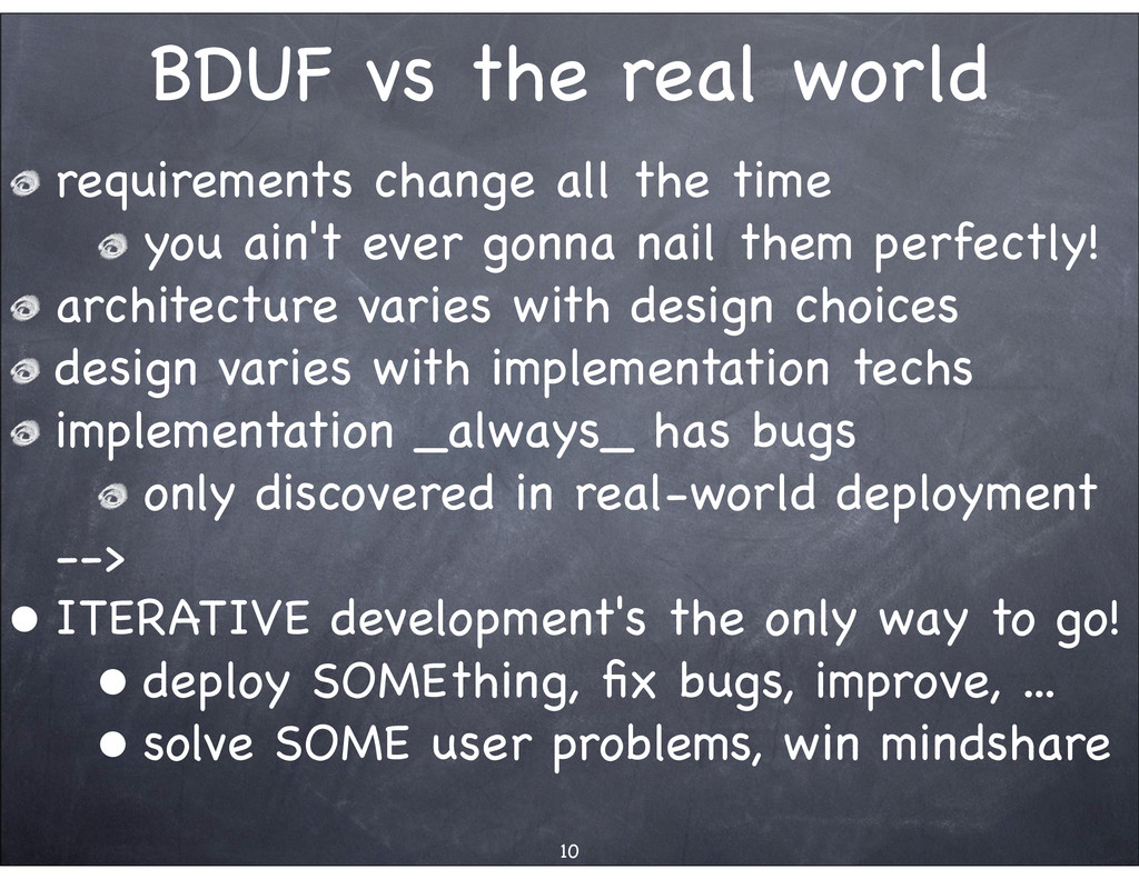 BDUF vs the real world requirements change all ...