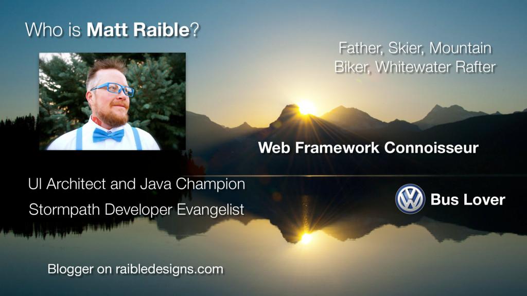 Blogger on raibledesigns.com UI Architect and J...