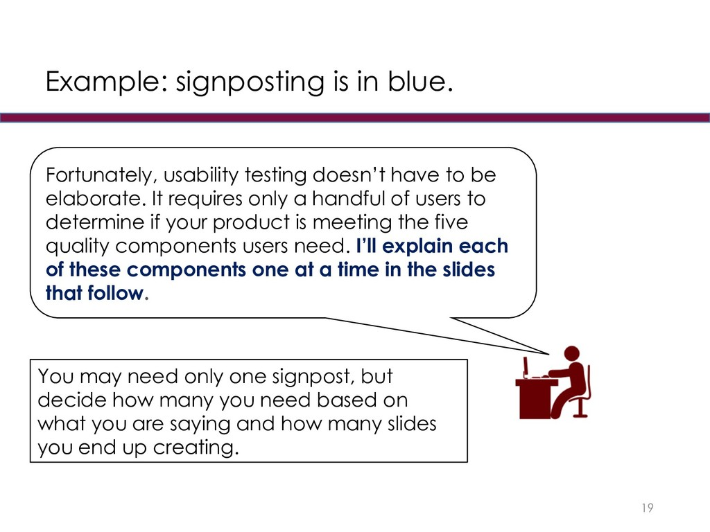 Example: signposting is in blue. 19 Fortunately...